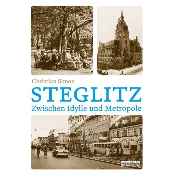 Steglitz. Zwischen Idylle und Metropole