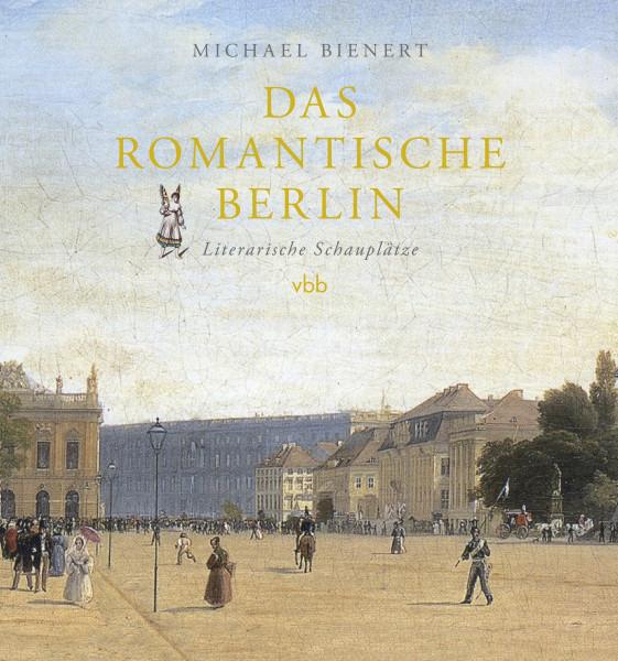 Vorbestellung - Das romantische Berlin