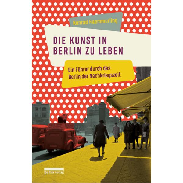 Die Kunst in Berlin zu leben