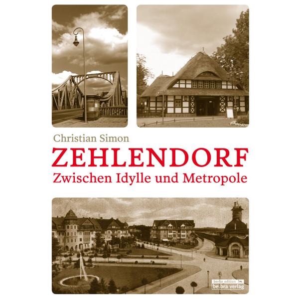 Zehlendorf. Zwischen Idylle und Metropole