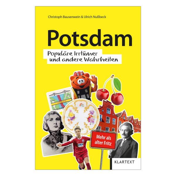 Potsdam. Populäre Irrtümer und andere Wahrheiten