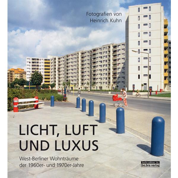 Licht, Luft und Luxus