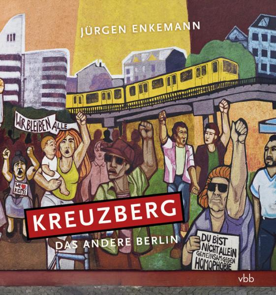 Kreuzberg. Das andere Berlin
